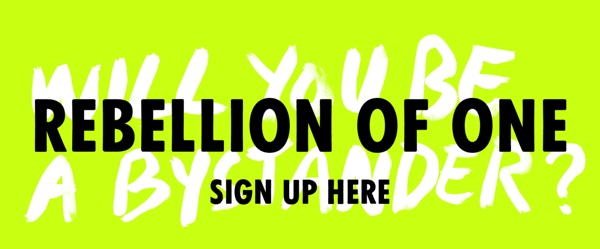 Rebellion of one, sign up here